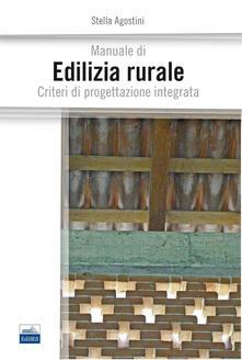 Manuale di edilizia rurale. Criteri di progettazione integrata.pdf
