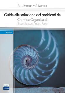 Guida alla soluzione dei problemi da «chimica organica» di Brown, Iverson, Anslyn, Foote.pdf