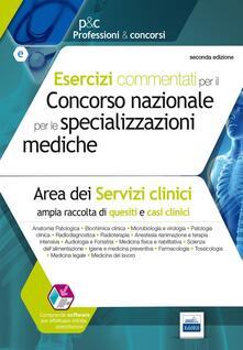 Milanospringparade.it Esercizi commentati per il concorso nazionale per le specializzazioni mediche. Area dei serivizi clinici. Con software Image