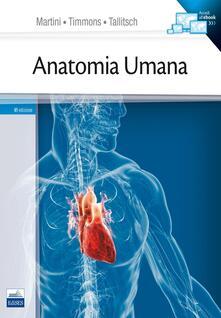 Anatomia umana - Frederic H. Martini,Michael J. Timmons,Robert B. Tallitsch - copertina