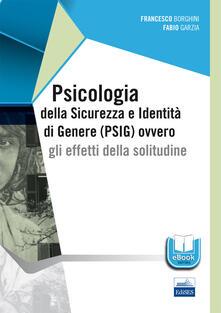 Grandtoureventi.it Psicologia della sicurezza e identità di genere (PSIG) ovvero gli effetti della solitudine Image