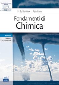Fondamenti di chimica. Con Contenuto digitale (fornito elettronicamente) - Schiavello Mario Palmisano Leonardo - wuz.it
