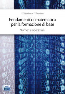 Recuperandoiltempo.it Fondamenti di matematica per la formazione di base. Vol. 1: Numeri e operazioni. Image