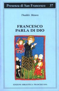 Francesco parla di Dio. Studi sui temi degli scritti di san Francesco