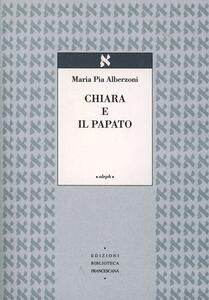 Chiara e il papato