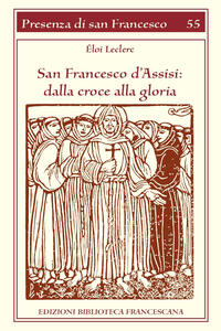 San Francesco d'Assisi. Dalla croce alla gloria