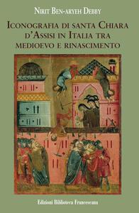 Iconografia di Santa Chiara d'Assisi in Italia tra Medioevo e Rinascimento
