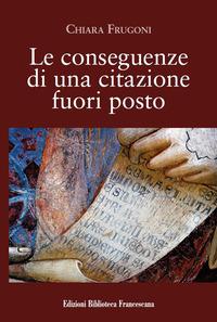 Le Le conseguenze di una citazione fuori posto - Frugoni Chiara - wuz.it