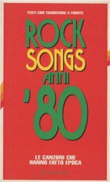 Voluntariadobaleares2014.es Rock songs anni '80. Le canzoni che hanno fatto epoca Image