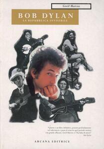 Bob Dylan. La repubblica invisibile