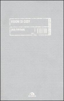 Visioni di Cody - Jack Kerouac - copertina