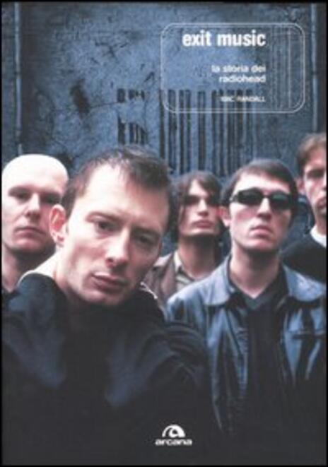 Exit Music. La storia dei Radiohead - Mac Randall - 3
