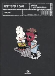 Ricette per il caos. Manuale di resistenza urbana - copertina