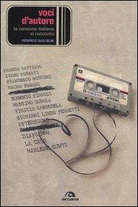 Libro Voci d'autore. La canzone italiana si racconta Federico Guglielmi