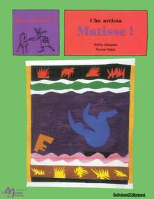 Grandtoureventi.it Che artista Matisse! Ediz. illustrata Image