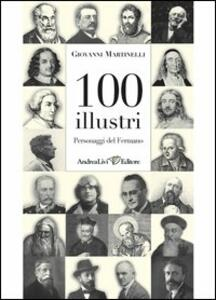 100 illustri personaggi del Fermano