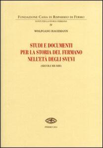 Studi e documenti per la storia del Fermano nell'età degli Svevi (secoli XII-XIII)
