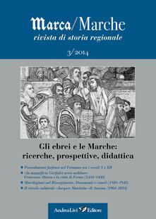 Daddyswing.es Marca/Marche. Rivista di storia regionale (2014). Vol. 3: Gli ebrei e le Marche. Ricerche, prospettive, didattica. Image