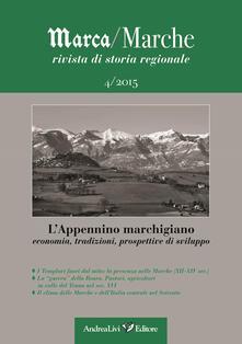 Parcoarenas.it Marca/Marche. Rivista di storia generale (2015). Vol. 4: L'Appennino marchigiano. Economia, tradizioni, prospettive di sviluppo. Image