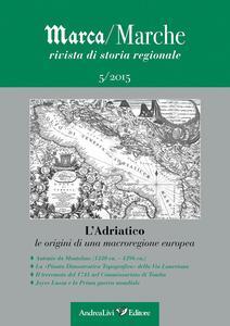 Marca/Marche. Rivista di storia generale (2015). Vol. 5: Adriatico. Le origini di una macroregione europea, L'.