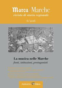 La musica nelle Marche: fonti, istituzioni, protagonisti