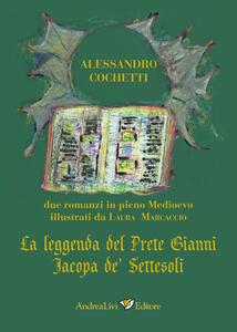 La leggenda del prete Gianni-Jacopa de Settesoli. Due romanzi in pieno Medioevo