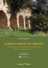 Giardini d'agrumi sull'Adriatico. Caratteristiche orografiche e architettoniche nell'antico Stato di Fermo - Ambrogio Keoma - wuz.it
