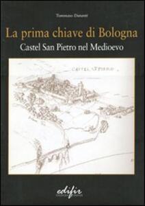 La prima chiave di Bologna. Castel San Pietro nel Medioevo