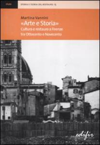 «Arte e storia». Cultura e restauro a Firenze tra Ottocento e Novecento