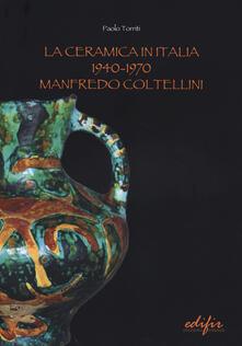 Writersfactory.it La ceramica in Italia 1940-1970. Manfredo Coltellini Image