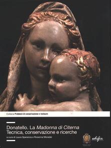 Donatello. La Madonna di Citerna. Tecnica, conservazione e ricerche