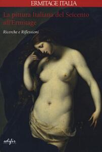 La pittura italiana del Seicento all'Ermitage. Ricerche e riflessioni