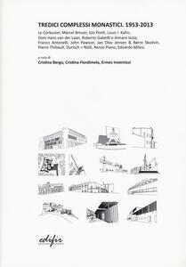Tredici complessi monastici. 1953-2013