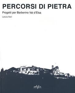 Percorsi di pietra. Progetti per Barberino Val d'Elsa