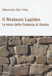 Il restauro lapideo. Le mura della fortezza di Arezzo