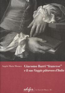 Giacomo Barri «francese» e il suo «Viaggio pittoresco d'Italia». Gli anni a Venezia di un peintre-graveur scrittore d'arte nel Seicento