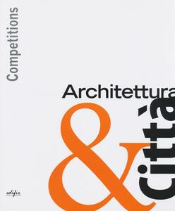Competitions. Architettura & città