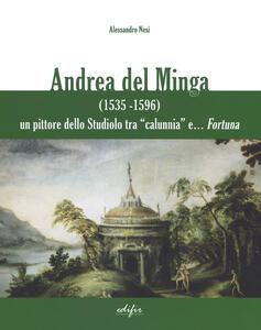 Andrea del Minga (1535-1596). Un pittore dello Studiolo tra «calunnia» e... fortuna