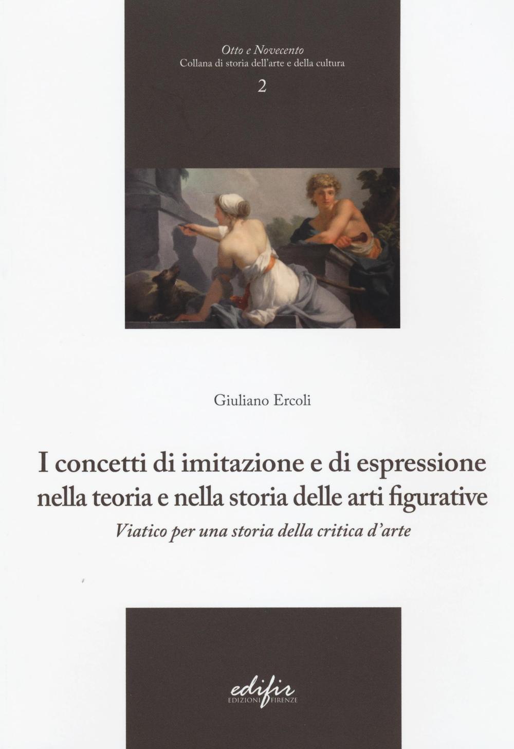 Image of I concetti di imitazione e di espressione nella teoria e nella storia delle arti figurative. Viatico per una storia della critica d'arte