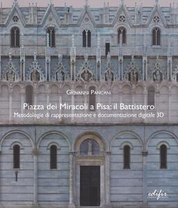 Piazza dei Miracoli a Pisa: il Battistero. Metodologie di rappresentazione e documentazione digitale 3D