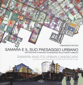 Samara e il suo paesaggio urbano. Metodologie di analisi e acquisizione dello spazio pubblico. Ediz. italiana e inglese