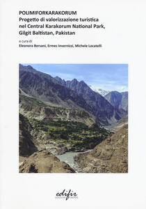 Polimiforkarakorum. Progetto di valorizzazione turistica nel Central Karakorum National Park, Gilgit Baltistan, Pakistan  . Ediz. a colori