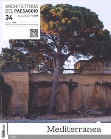 Antondemarirreguera.es Architettura del paesaggio. Rivista semestrale dell'AIAPP Associazione Italiana di Architettura del Paesaggio. Vol. 34: Mediterranea. Image