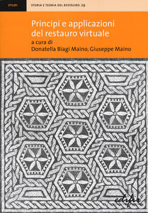 Principi e applicazioni del restauro virtuale . Ediz. illustrata