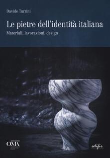 Osteriacasadimare.it Le pietre dell'identità italiana. Materiali, lavorazioni, design. Ediz. italiana e inglese Image