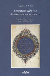 Comentario della vita di messere Giannozzo Manetti. Ediz. critica - Vespasiano da Bisticci - wuz.it