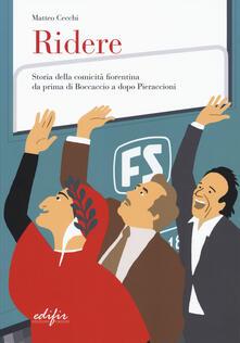Voluntariadobaleares2014.es Ridere. Storia della comicità fiorentina da prima di Boccaccio a dopo Pieraccioni Image