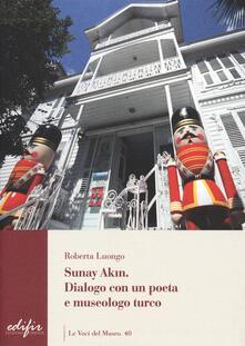 Ascotcamogli.it Sunay Akin. Dialogo con un poeta e museologo turco Image