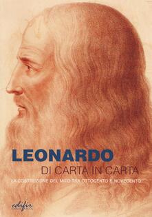 Mercatinidinataletorino.it Leonardo di carta in carta. La costruzione del mito tra Ottocento e Novecento Image