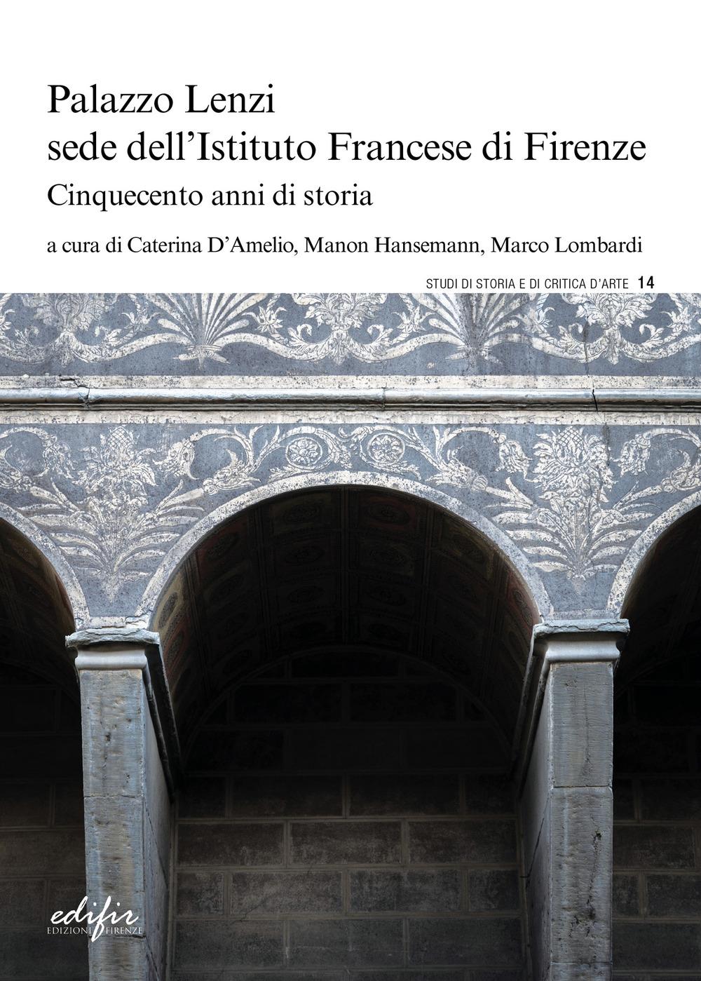 Image of Palazzo Lenzi sede dell'Istituto francese di Firenze. Cinquecento anni di storia